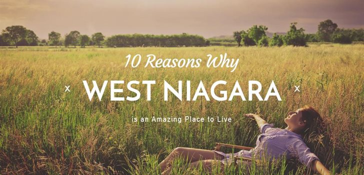 10 Reasons Why West Niagara is An Amazing Place To Live